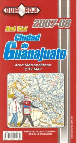 9789706215130: Red Vial Ciudad De Guanajuato : Area Metropolitana, City Map (Spanish Edition)