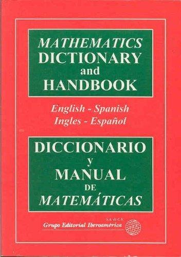 9789706251572: Mathematics Dictionary and Handbook (Diccionario Y Manual De Matematicas) (English and Spanish Edition)