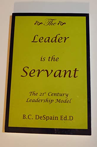 9789706252395: The Leader is the Servant : The 2lst Century Leadership Model