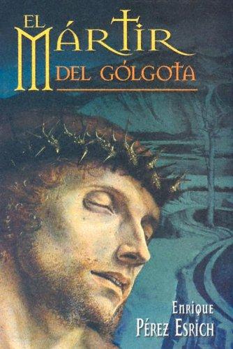 9789706270634: El Martir del Golgota (Spanish Edition)