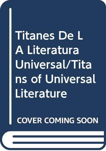 9789706270726: Titanes De LA Literatura Universal/Titans of Universal Literature