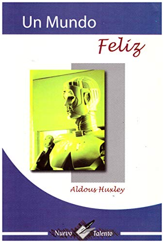9789706272003: UN MUNDO FELIZ. -NUEVO TALENTO-