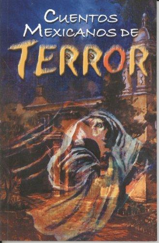 Cuentos Mexicanos de Terror (Spanish Edition): Varios Autores