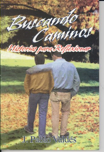 9789706272300: Buscando Caminos-historias Para Reflexionar/searching For The Way-stories For Reflecting (Spanish Edition)
