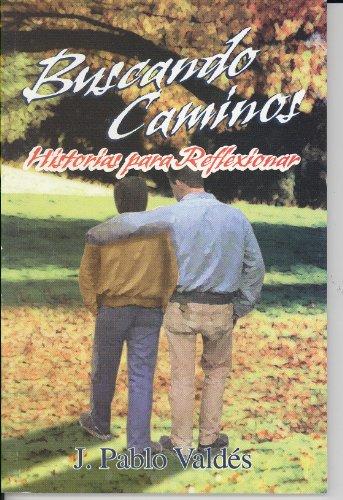 9789706272300: Buscando Caminos-historias Para Reflexionar/searching For The Way-stories For Reflecting