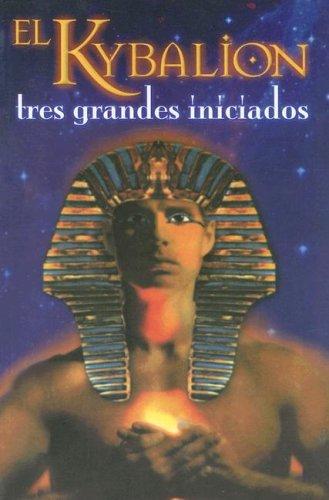 9789706272379: Kybalion-tres grandes iniciados (Spanish Edition)