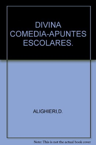 DIVINA COMEDIA-APUNTES ESCOLARES.: ALIGHIERI, DANTE