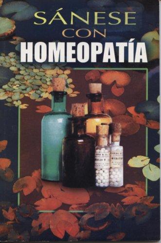 Sanese Con Homeopatia (Spanish Edition): Epoca
