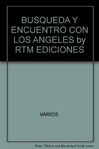 BUSQUEDA Y ENCUENTRO CON LOS ANGELES by RTM EDICIONES: VARIOS.