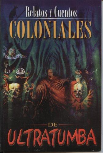 Relatos y Cuentos Coloniales de Ultratumba (Spanish: Epoca