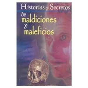 Historias y Secretos de Maldiciones y Maleficios/