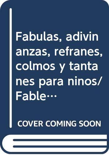 9789706275806: Fabulas, adivinanzas, refranes, colmos y tantanes para ninos/ Fables, Riddles, Proverbs and Tantanes for Kids (Spanish Edition)