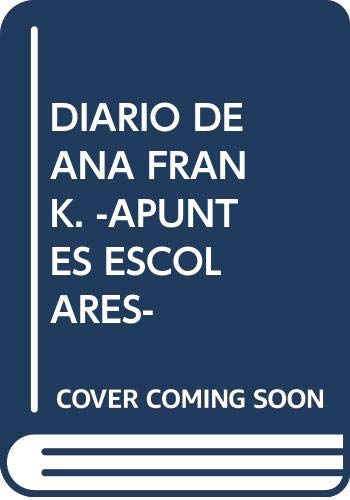 DIARIO DE ANA FRANK. -APUNTES ESCOLARES-: FRANK, ANA