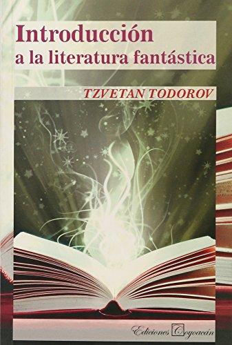 Introduccion a la Literatura Fantastica (Spanish Edition): Tzvetan Todorov