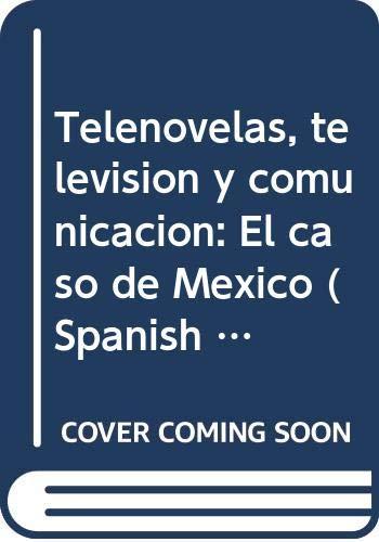 Telenovelas, television y comunicacion: El caso de: Torres Aguilera, Francisco