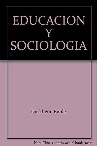 9789706331168: EDUCACION Y SOCIOLOGIA