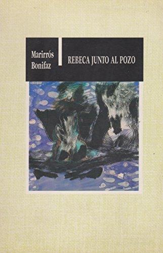 9789706340184: Rebeca junto al pozo (Los cincuenta) (Spanish Edition)