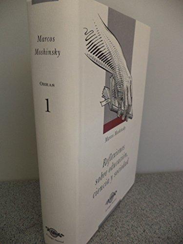 Obras 1: reflexiones sobre educación, ciencia y: Moshinsky, Marcos