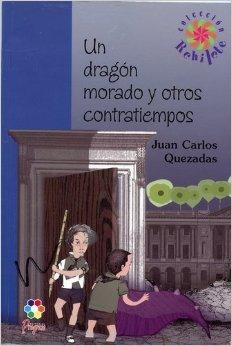 9789706415127: Un dragon morado y otros contratiempos/ A Purple Dragon and Other Mishaps (Rehilete) (Spanish Edition)