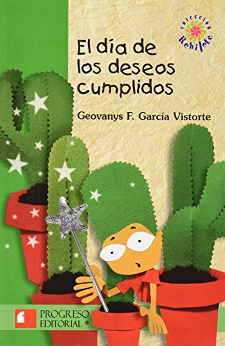 9789706416452: El Dia De Los Deseos Cumplidos/ The Day Of The Wish Fulfilled (Spanish Edition)