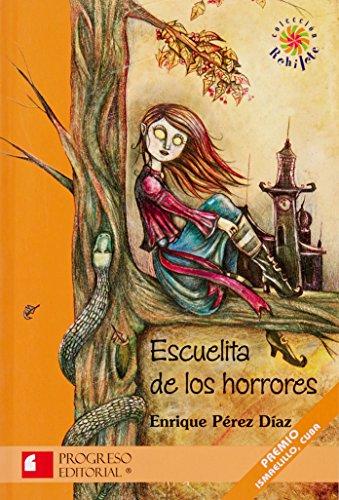 9789706417367: Escuelita de los horrores/ The School of Horror (Rehilete) (Spanish Edition)