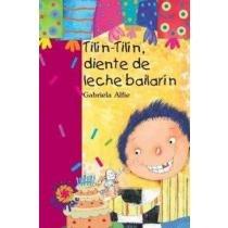 9789706417626: Tilin-Tilin, Diente De Leche Bailarin/ Tilin-Tilin, Milk Tooth Dancer (Spanish Edition)
