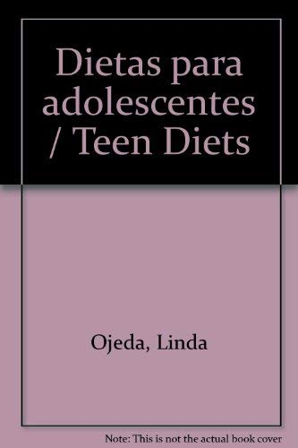9789706430021: Dietas para adolescentes / Teen Diets (Spanish Edition)
