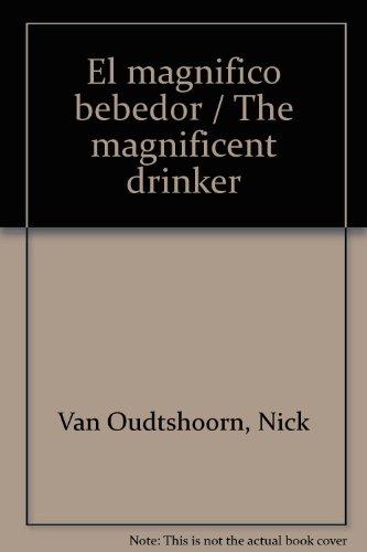 9789706430250: El magnifico bebedor / The magnificent drinker (Spanish Edition)