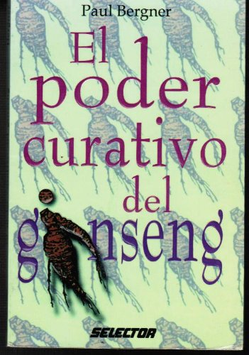 El Poder Curativo Del Ginseng (970643044X) by Bergner, Paul