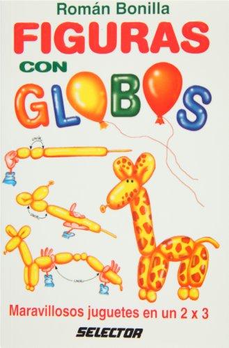 Figuras con globos (Manualidades) (Spanish Edition): Roman Bonilla