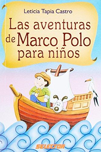 Las aventuras de Marco Polo para niños: Leticia Tapia Castro