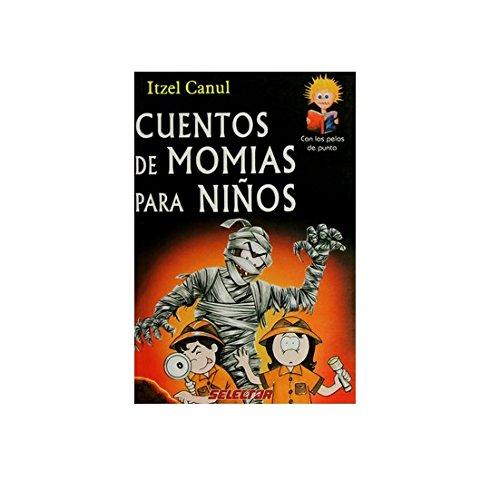 9789706430939: Cuentos de momias para ninos / Children's stories of mummies (Con los pelos de punta) (Spanish Edition)