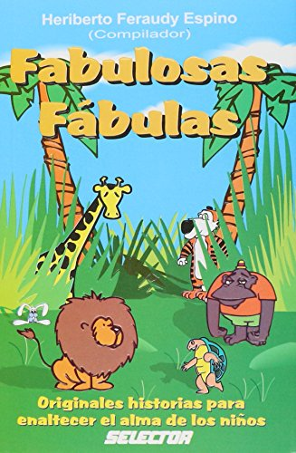 Fabulosas fabulas (Literatura Infantil Y Juvenil/ Children's: Heriberto Feraudy Espino