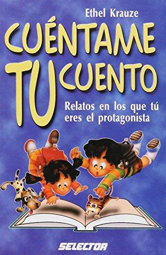 Cuentame tu cuento (Literature Infantil and Juvenile / Children and Youth Literature) (Spanish...