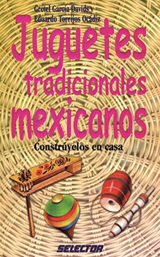 Juguetes tradicionales mexicanos (Spanish Edition): Gretel Garcia Davids;