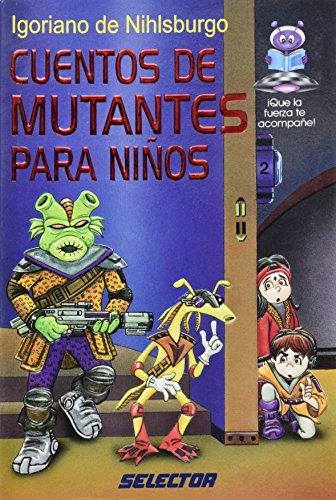 9789706431950: Cuentos de mutantes para ninos (Spanish Edition)