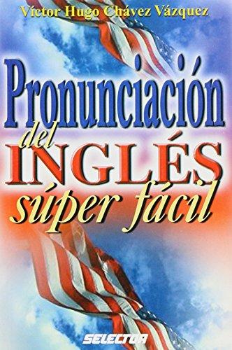 9789706433176: Pronunciacion del ingles super facil (Spanish Edition)