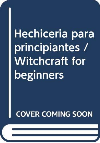 Hechiceria para principiantes / Witchcraft for beginners (Spanish Edition) (9706434267) by Dunwich, Gerina