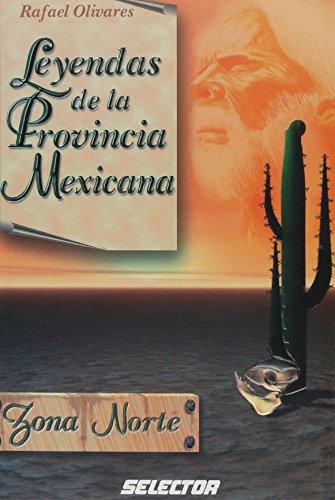 Leyendas De La Provincia Mexicana (Spanish Edition): Rafael Olivares, Jaime