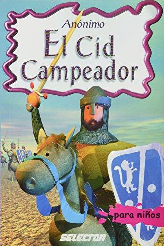 El Cid campeador (Clasicos para ninos) (Spanish: Anonimo