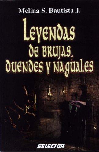 Leyendas de duendes, brujas y naguales (LITERATURA: Melina S. Bautista