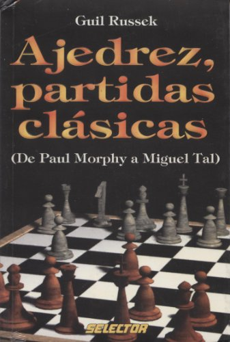Ajedrez, Partidas Clasicas / Chess Classic Games: Guil Russek