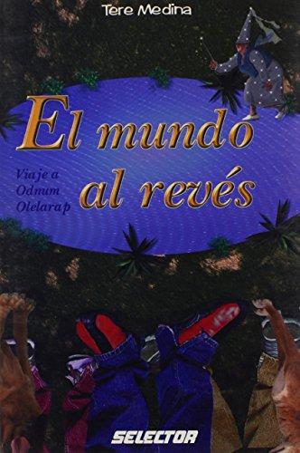 El mundo al reves / The world upside down: Viaje A Odnum Olelarap: Tere Medina