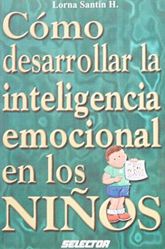 9789706435750: Como desarrollar la inteligencia emocional en los ninos (Spanish Edition)