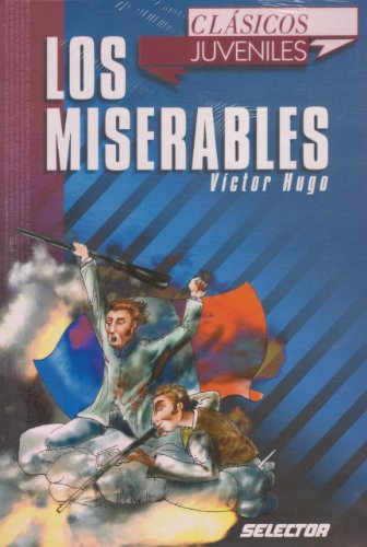 Los Miserables / Les Miserables (Clasicos Juveniles) (Spanish Edition): Victor Hugo