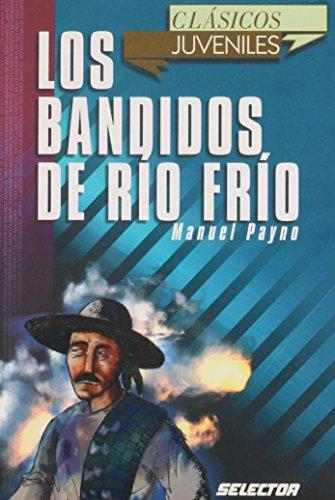 9789706436382: Los bandidos de Rio Frio / The Bandits from Rio Frio (Clasicos juveniles)