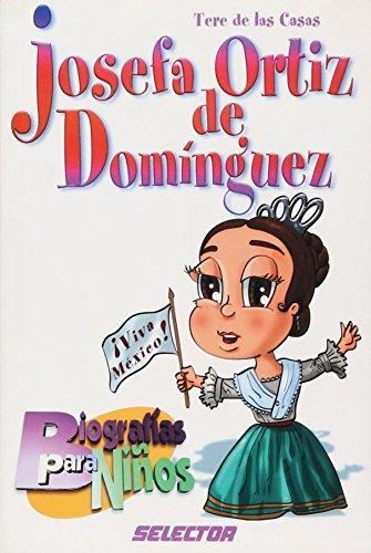 9789706436399: Josefa Ortiz de Dominguez (Biografias para ninos) (Spanish Edition)