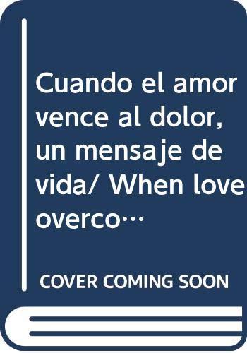 Cuando el amor vence al dolor, un: Amezcua, Fernando