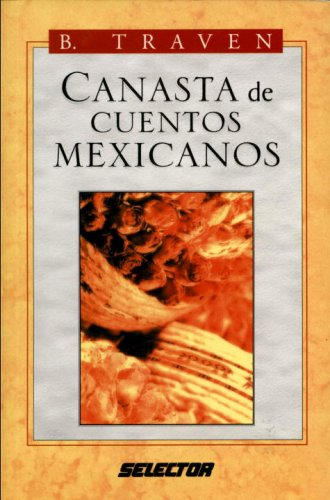 Canasta de Cuentos Mexicanos (Spanish Edition): Traven, B.