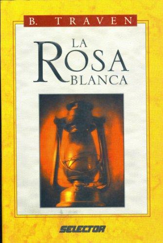 9789706436467: La rosa blanca (Spanish Edition)